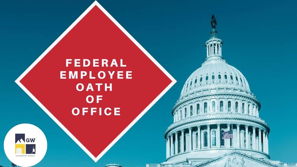 Federal Employees Oath of Office: Ultimate Guide for New Employees and Those Who Have Forgotten It