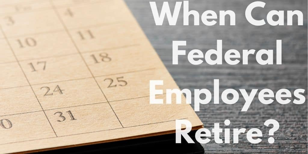 When Can Federal Employees Retire? Proven Advice You Need Today.