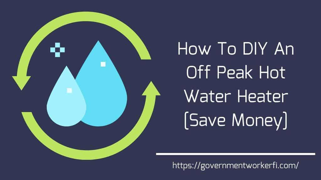 How To DIY An Off Peak Hot Water Heater [Save Money]