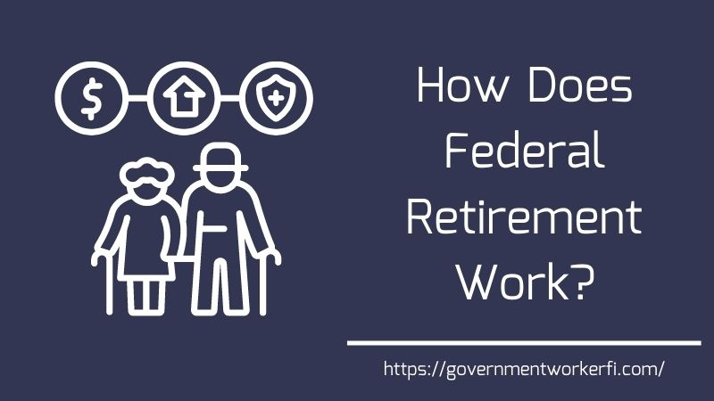 How Does Federal Retirement Work: A Simple How To Guide For Federal Employees